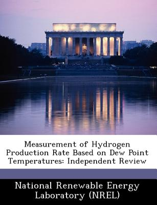 Bibliogov Measurement of Hydrogen Production Rate Based on Dew Point Temperatures: Independent Review [Paperback] at Sears.com